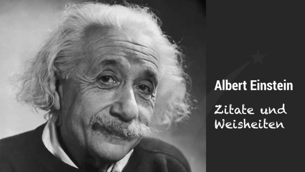 Zitate Weisheiten von Albert Einstein - Sammlung von Joachim Auster